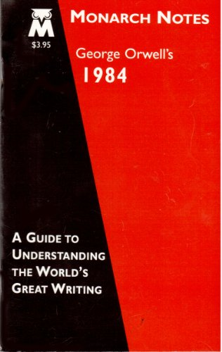 1984: Monarch Notes: George Orwell