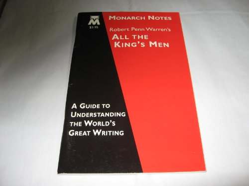 9780760705575: Robert Penn Warren's All the King's Men/Monarch Notes (A Guide to Understanding the World's Great Writing)