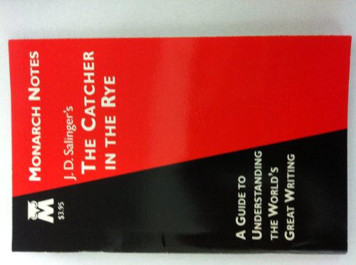 Monarch Notes: J. D. Salinger's The Catcher: Rozakis, Laurie