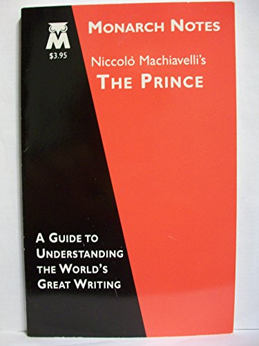 Niccolo Machiavelli's The Prince (Monarch Notes): Machiavelli, Niccolo; Sobel,