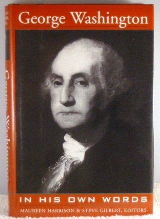 George Washington in his own words: George Washington