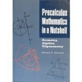 9780760706602: Precalculus mathematics in a nutshell: Geometry, algebra, trigonometry