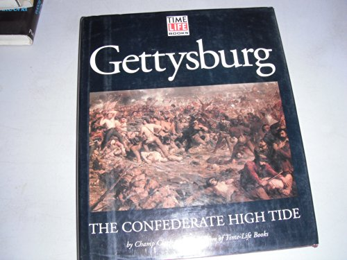 9780760706640: Gettysburg. The Confederate High Tide. [Hardcover] by Clark, Champ & The Edit...