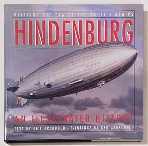Hindenburg, An Illustrated History: Archbold, Rick