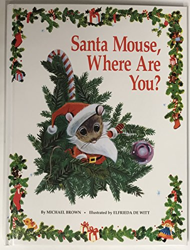 Santa Mouse, where are you?: Michael Brown