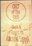9780760706886: Cult of the Sun: Myth and Magic in Ancient Egypt