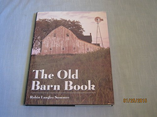 9780760706893: The Old Barn Book ~ A Pictorial Tribute to North America's Vanishing Rural Heritage