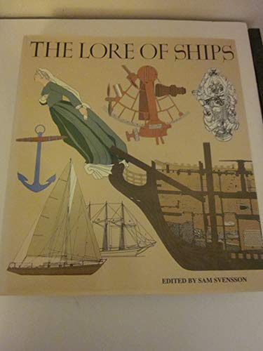 The Lore of Ships: Svensson, Sam (editor)