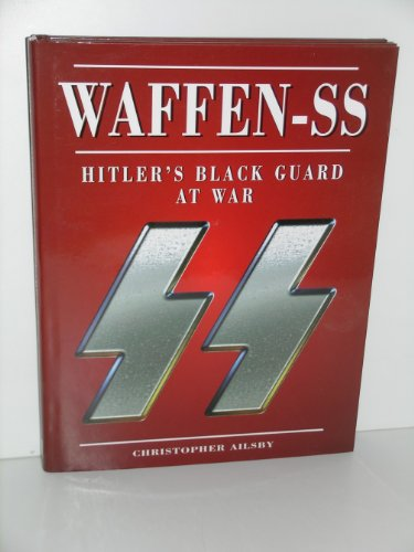 Waffen-Ss: Hitler's Black Guard at War: Christopher Ailsby