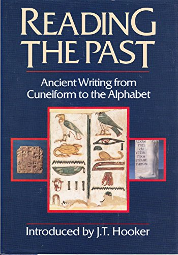 9780760707265: Reading the Past: Ancient Writing From Cuneiform to the Alphabet