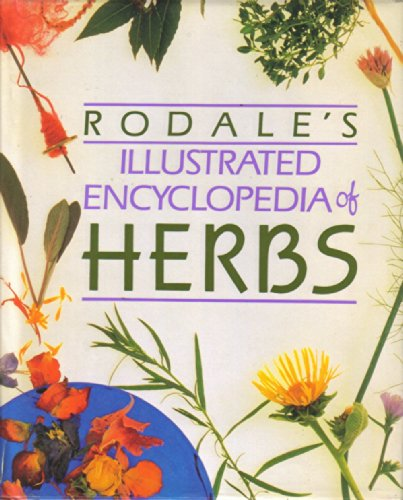 9780760707760: Rodale's Illustrated Encyclopedia of Herbs Edition: first