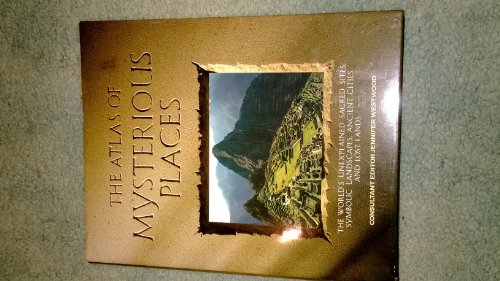 9780760707838: The Atlas of Mysterious Places