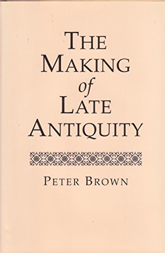 9780760707852: The Making of Late Antiquity [Hardcover] by Peter Brown