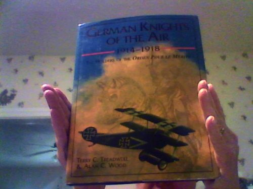 German knights of the air, 1914-1918: The: Terry C. Treadwell,