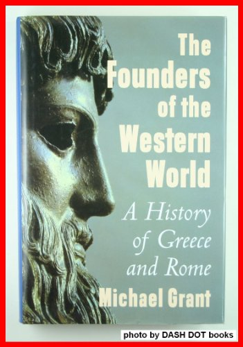 9780760708255: The founders of the western world: A history of Greece and Rome