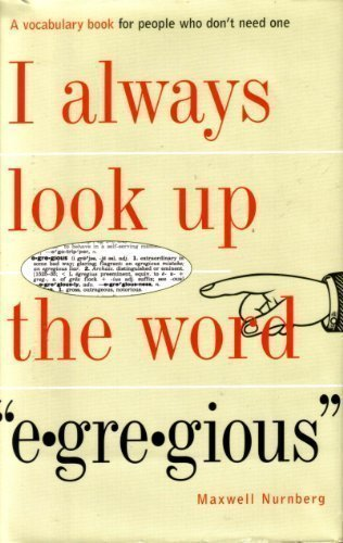 9780760708378: I Always Look Up the Word Egregious by Nurnberg, Maxwell (1998) Hardcover