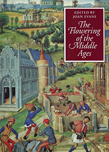 The Flowering of the Middle Ages: Evans, Joan (edited)