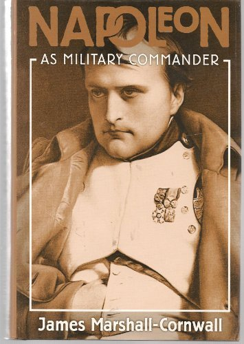 NAPOLEON AS MILITARY COMMANDER.