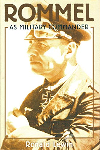 Rommel as Military Commander: Lewin, Ronald