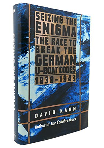 9780760708637: Seizing the Enigma: The Race to Break the German U-Boat Codes, 1939-1943