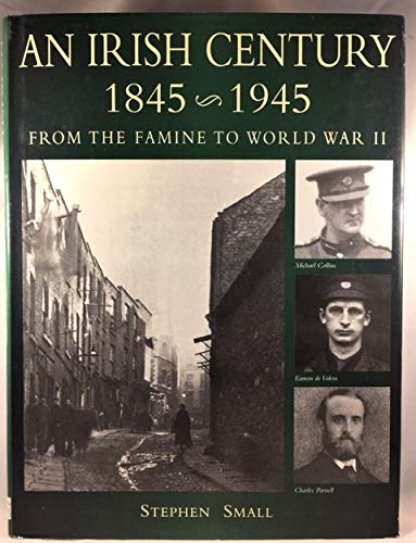 9780760708798: Irish Century From the Famine [Hardcover] by Small, Stephen