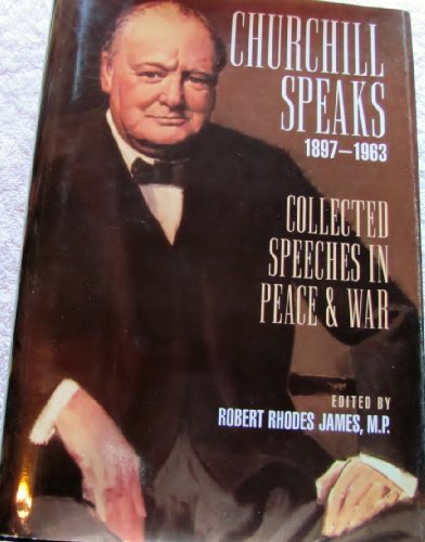 9780760708958: Churchill Speaks 1897-1963: Collected Speeches in Peace & War