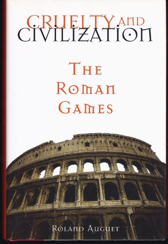 9780760709276: Cruelty and civilization: The Roman games