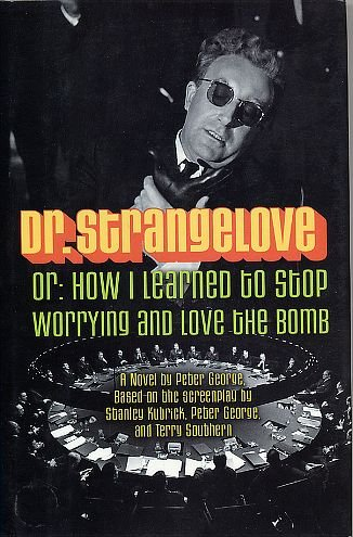 9780760709405: Dr. Strangelove Or: How I Learned to Stop Worrying and Love the Bomb