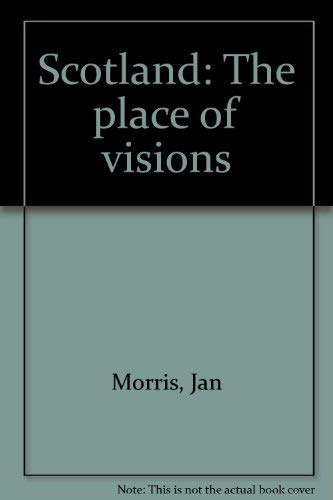 9780760709481: Scotland: The place of visions