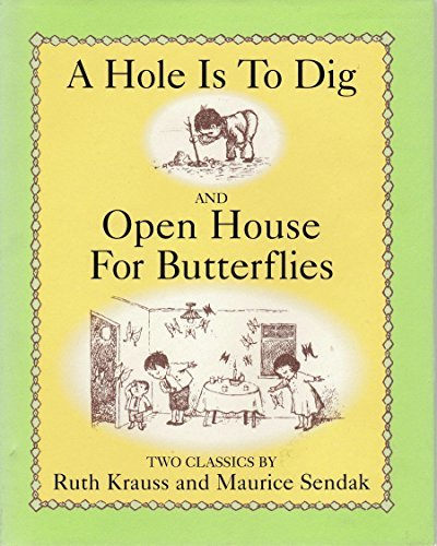 A Hole Is To Dig and Open: Krauss, Ruth &