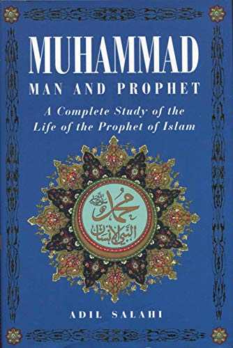 9780760709689: Muhammad: Man and Prophet First Printing edition by Salahi, Adil (1988) Hardcover