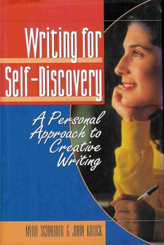 Writing for Self-Discovery: A Personal Approach to: Myra Schneider; John