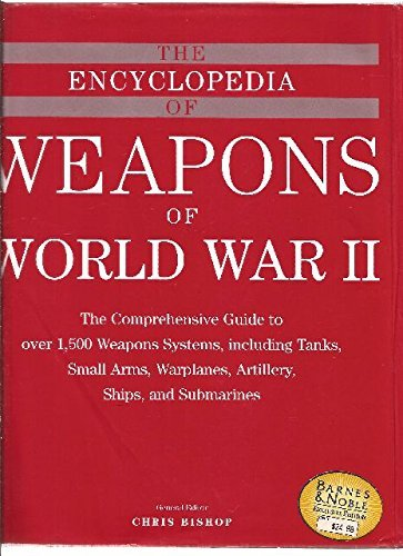 The Encyclopedia of Weapons of World War: Chris Bishop