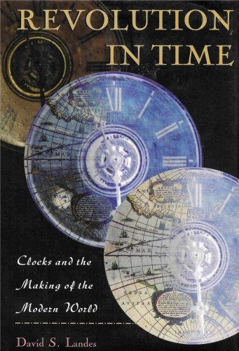 9780760710746: Revolution in time: Clocks and the making of the modern world