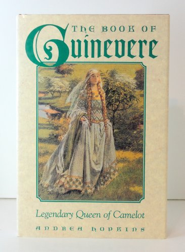 9780760710944: The Book of Guinevere: Legendary queen of Camelot