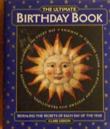9780760711026: The Ultimate Birthday Book Revealing the Secrets of Each Day of the Year