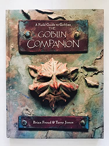9780760711088: The Goblin Companion: A Field Guide to Goblins [Hardcover] by Brian Froud Ter...