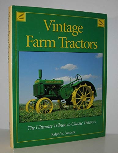 9780760711170: Vintage farm tractors: The ultimate tribute to classic tractors