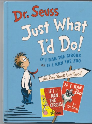 JUST WHAT I'D DO! If I Ran: Seuss, Dr