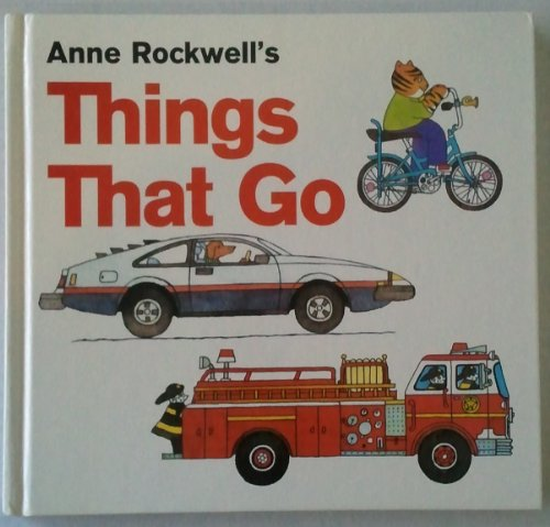 9780760711415: Things That Go (cars, fire engines, bikes)