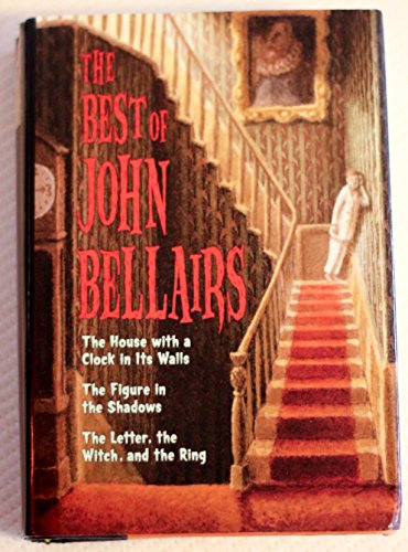 9780760711422: The Best of John Bellairs: The House with a Clock in Its Walls; The Figure in the Shadows; The Letter, the Witch, and the Ring