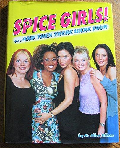 9780760711699: Spice Girls & Then There Were Four [Gebundene Ausgabe] by M. Ellen Milnes, pi...