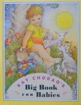 Kay Chorao's big book for babies (0760711720) by Kay Chorao