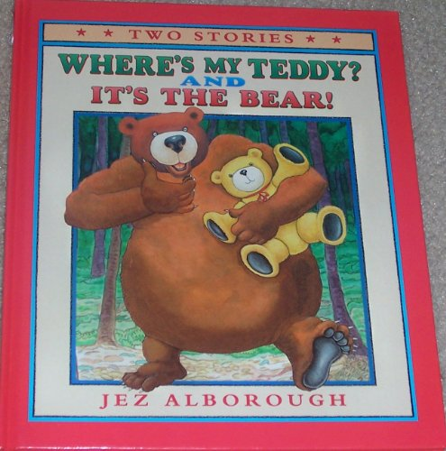 Where's My Teddy? and It's the Bear!: Alborough, Jez