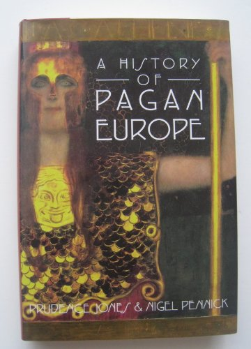 9780760712108: A History of Pagan Europe [Hardcover] by Prudence Jones Nigel Pennick
