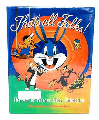 9780760712153: That's all folks!: The art of Warner Bros. animation [Hardcover] by Schneider...