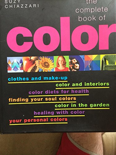 9780760712184: The Complete Book Of Color (The Complete Book Of Color Using Color For Lifestyle, Health, and Well-Being)