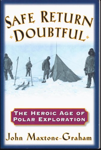 9780760712221: Safe return doubtful: The heroic age of polar exploration
