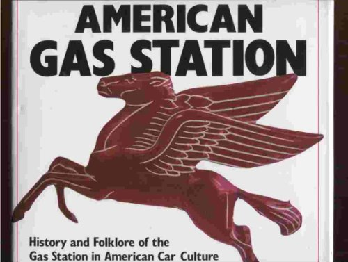 9780760712405: The American Gas Station: History and Folklore of the Gas Station in American Car Culture