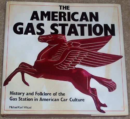 The American Gas Station: History and Folklore: Witzel, Michael Karl